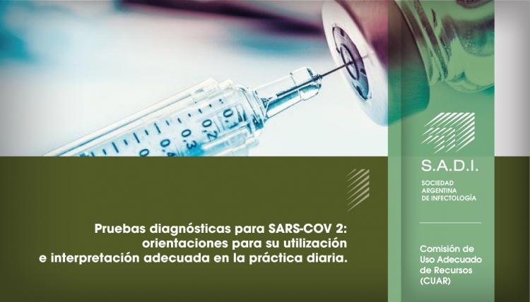 Pruebas diagnósticas para SARS-COV 2: orientaciones para su utilización  e interpretación adecuada en la práctica diaria