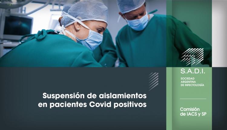 Suspensión de aislamientos en pacientes Covid positivos