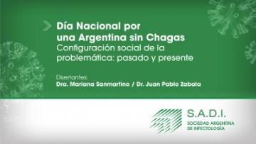 Webinar - Día Nacional por una Argentina sin Chagas. Configuración social de la problemática: Pasado y presente