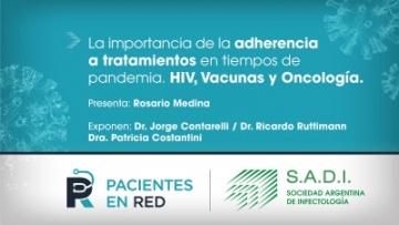 Webinar - La importancia de la adherencia a tratamientos en tiempos de pandemia. HIV, Vacunas y Oncología
